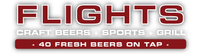 Flights Beer Bar - Craft Beers + Sports + Grill - 40 Fresh Beers on Tap